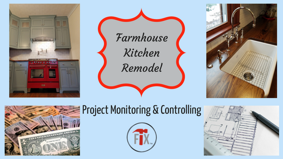 Farmhouse Kitchen Remodel: Part 4 – Project Monitoring & Controlling