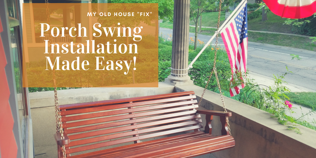 Porch Swing Selection and Installation Made Easy!